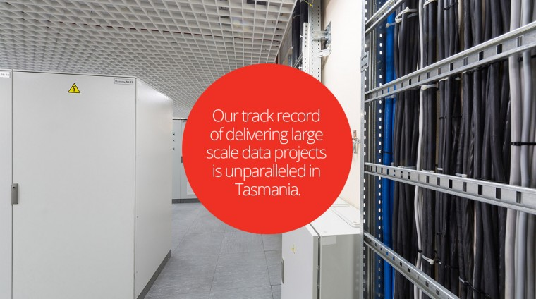 Our track record of delivering large scale data projects is unparalleled in Tasmania